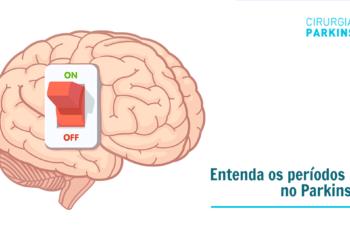 Entenda os períodos off no Parkinson